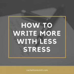 How to write more with less stress